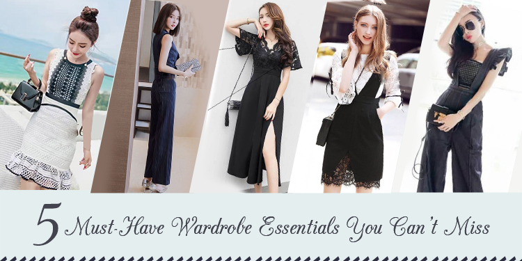 5 Must Have Wardrobe Essentials 2019 You Can't Miss