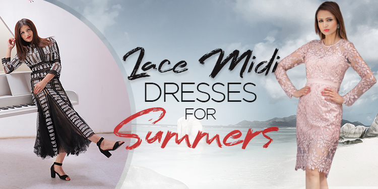 Check out These 6 Lace Midi Dresses for Summers