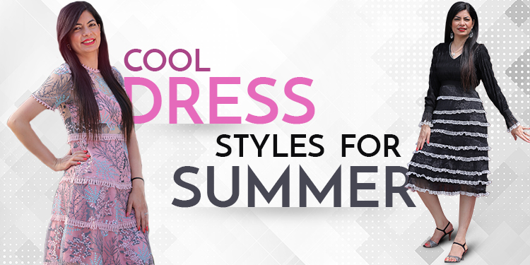 6 Cool dress Styles For Summer 2019